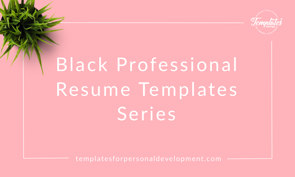 Black Professional Resume Templates Series